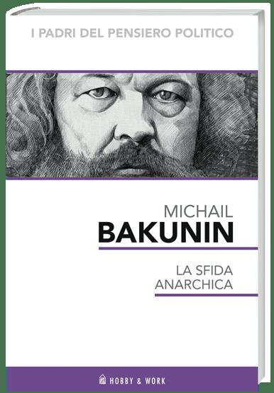 Bakunin I padri del pensiero politico